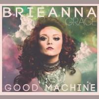 Purchase Brieanna Grace - Good Machine