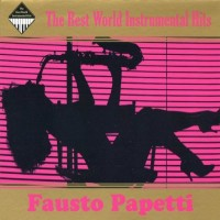 Purchase Fausto Papetti - The Best World Instrumental Hits CD1