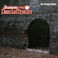 Purchase Jason & The Dazietrain - No Going Home