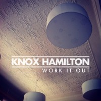 Purchase Knox Hamilton - Work It Out (CDS)