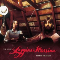 Purchase Loggins & Messina - The Best: Loggins & Messina Sittin' In Again