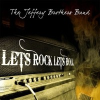 Purchase The Jeffery Brothers Band - Lets Rock Lets Roll