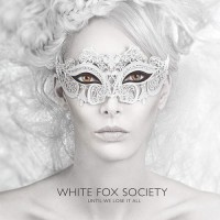 Purchase White Fox Society - Until We Lose It All