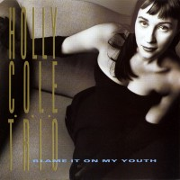 Purchase Holly Cole - Blame It On My Youth