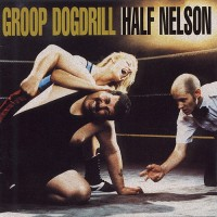 Purchase Groop Dogdrill - Half Nelson