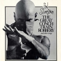 Purchase Shel Silverstein - The Great Conch Train Robbery (Vinyl)