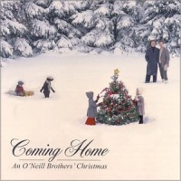 Purchase The O'Neill Brothers - Coming Home - An O'Neill Brothers' Christmas