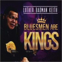 Purchase Luther Badman Keith - Bluesmen Are Kings
