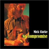 Purchase Mick Clarke - No Compromise