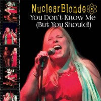 Purchase Nuclear Blonde - You Don't Know Me (But You Should!)
