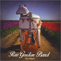 Purchase Rae Gordon Band - Dirty Flowers