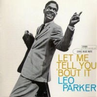 Purchase Leo Parker - Let Me Tell You 'Bout It (Reissued 2005)