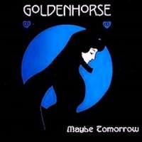 Purchase Goldenhorse - Maybe Tomorrow (CDS)