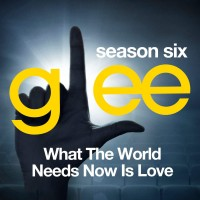 Purchase Glee Cast - Glee: The Music, What The World Needs Now Is Love (EP)
