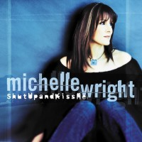 Purchase Michelle Wright - Shut Up And Kiss Me