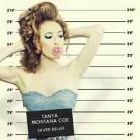 Purchase Tanya Montana Coe - Silver Bullet