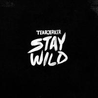 Purchase Tearjerker - Stay Wild
