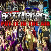 Purchase Bottleneck - Put It In The Air (EP)