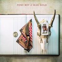Purchase Pony Boy - Blue Gold