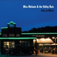 Purchase Miss Melanie & The Valley Rats - Live At Otto's