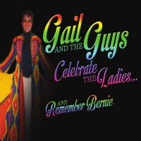Purchase Gail & The Guys - Gail & The Guys Celebrate The Ladies And Remember Bernie