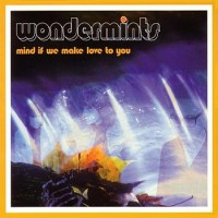 Purchase Wondermints - Mind If We Make Love To You