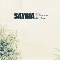 Purchase Saybia - These Are The Days