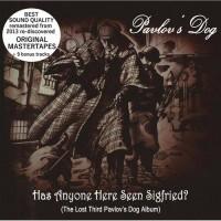 Purchase Pavlov's Dog - Has Anyone Here Seen Sigfried? (Original Mastertapes + Bonus)