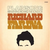 Purchase Plainsong - Reinventing Richard: The Songs Of Richard Fariña