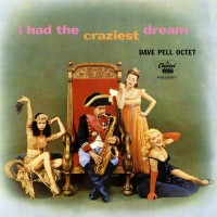 Purchase Dave Pell - I Had The Craziest Dream (Vinyl)