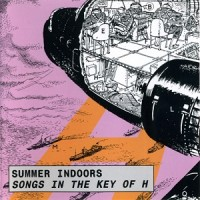 Purchase Summer Indoors - Songs In The Key Of H