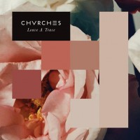 Purchase CHVRCHES - Leave A Trace (CDS)