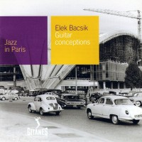 Purchase Elek Bacsik - Guitar Conceptions (Jazz In Paris)