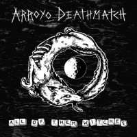 Purchase Arroyo Deathmatch - All Of Them Witches