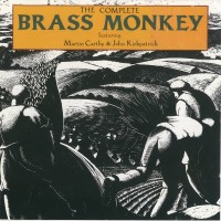 Purchase Brass Monkey - The Complete Brass Monkey (With John Kirkpatrick)