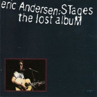 Purchase Eric Andersen - Stages: The Lost Album (Vinyl)