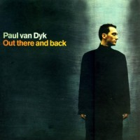 Purchase Paul Van Dyk - Out There And Back (Remastered 2015)