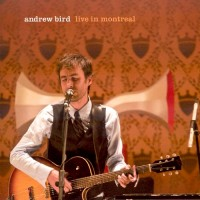 Purchase Andrew Bird - Live In Montreal