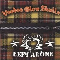 Purchase Voodoo Glow Skulls - Left Alone & Voodoo Glow Skulls (Split)