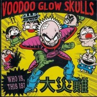 Purchase Voodoo Glow Skulls - Who Is? This Is?