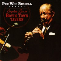 Purchase Pee Wee Russell Sextet - Complete Live At Bovi's Town Tavern (Vinyl)