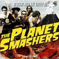 Purchase The Planet Smashers - Descent Into The Valley Of...