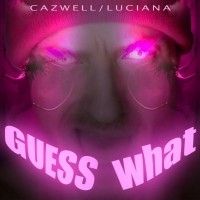 Purchase Cazwell - Guess What? (With Luciana) (MCD)