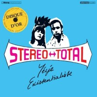 Purchase Stereo Total - Yéyé Existentialiste