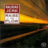 Purchase Railroad Jerk - Raise The Plow