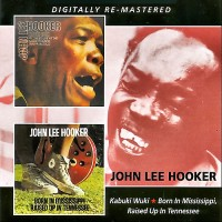 Purchase John Lee Hooker - Kabuki Wuki / Born In Mississippi CD2