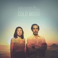 Purchase Alela Diane & Ryan Francesconi - Cold Moon