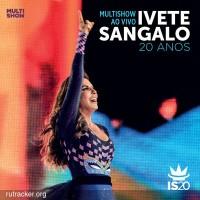 Purchase Ivete Sangalo - Multishow Ao Vivo: Ivete Sangalo 20 Anos