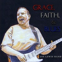 Purchase Joe Lewis Band - Grace, Faith, & Blues