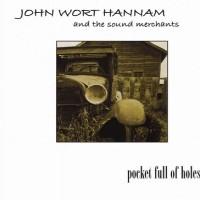Purchase John Wort Hannam - Pocket Full Of Holes